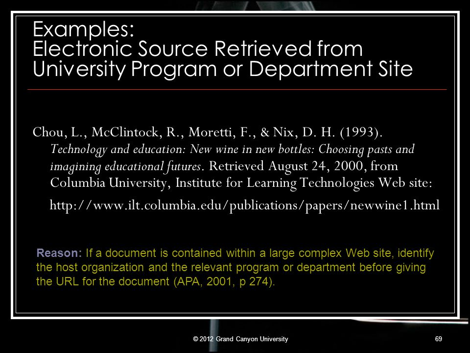 Examples: Electronic Source Retrieved from University Program or Department Site Chou, L., McClintock, R., Moretti, F., & Nix, D. H. (1993). Technolog