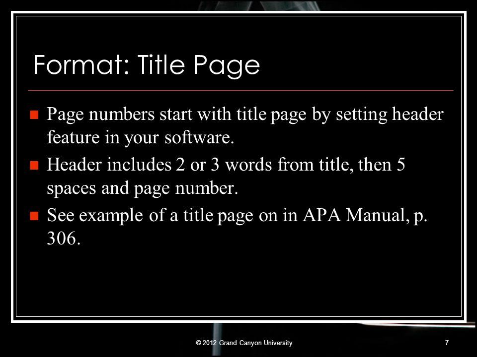 Format: Title Page Page numbers start with title page by setting header feature in your software. Header includes 2 or 3 words from title, then 5 spac
