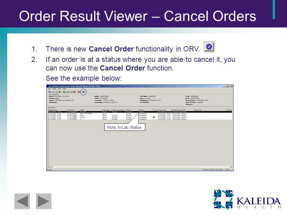 Order Result Viewer – Cancel Orders 1.There is new Cancel Order functionality in ORV.