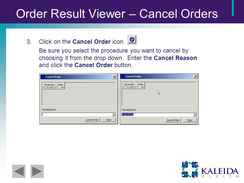 Order Result Viewer – Cancel Orders 3.Click on the Cancel Order icon.