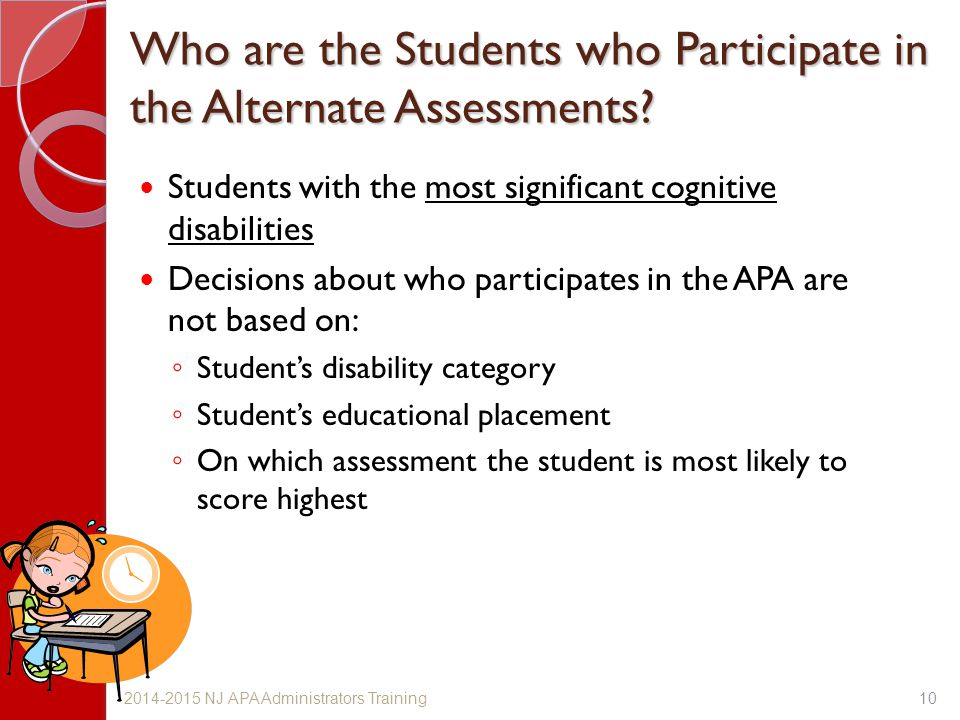 Who are the Students who Participate in the Alternate Assessments.