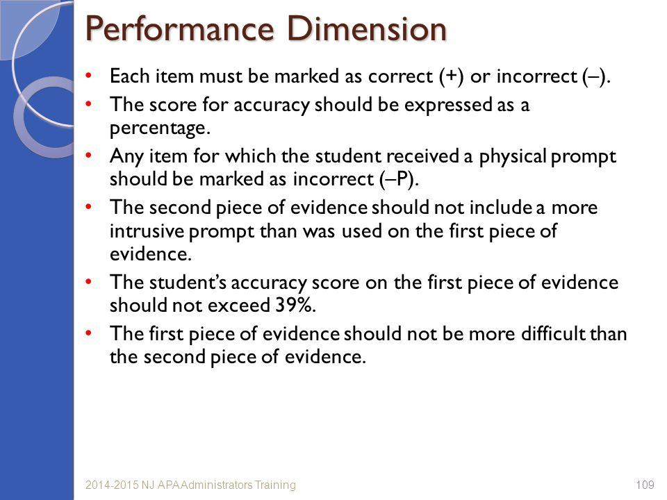 Each item must be marked as correct (+) or incorrect (–). The score for accuracy should be expressed as a percentage. Any item for which the student r