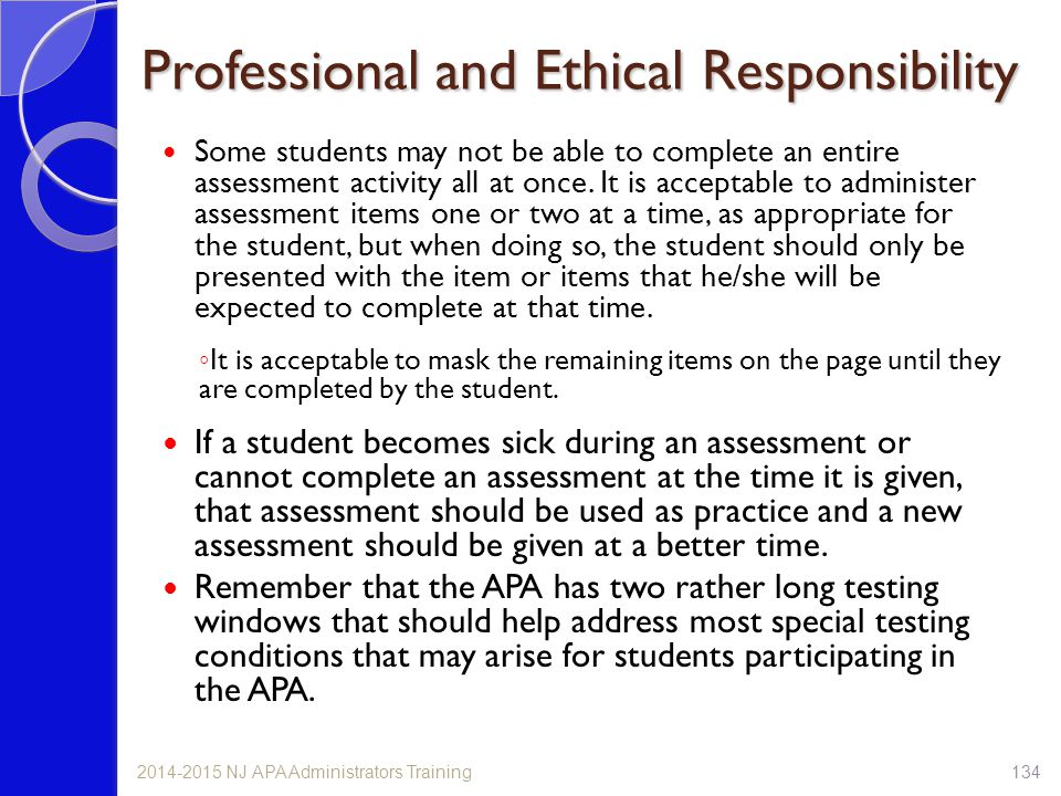 Professional and Ethical Responsibility Some students may not be able to complete an entire assessment activity all at once.