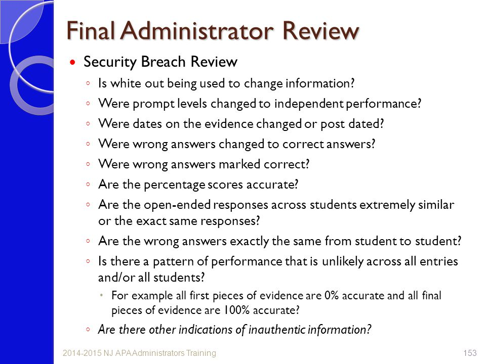 Security Breach Review ◦ Is white out being used to change information? ◦ Were prompt levels changed to independent performance? ◦ Were dates on the e