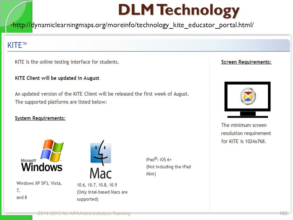 DLM Technology http://dynamiclearningmaps.org/moreinfo/technology_kite_educator_portal.html/ 2014-2015 NJ APA Administrators Training183