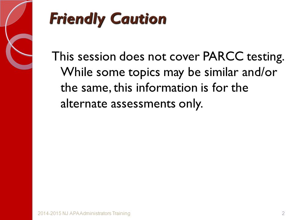 Friendly Caution This session does not cover PARCC testing.