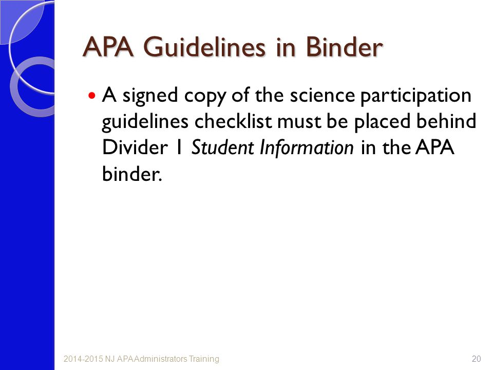 APA Guidelines in Binder A signed copy of the science participation guidelines checklist must be placed behind Divider 1 Student Information in the APA binder.