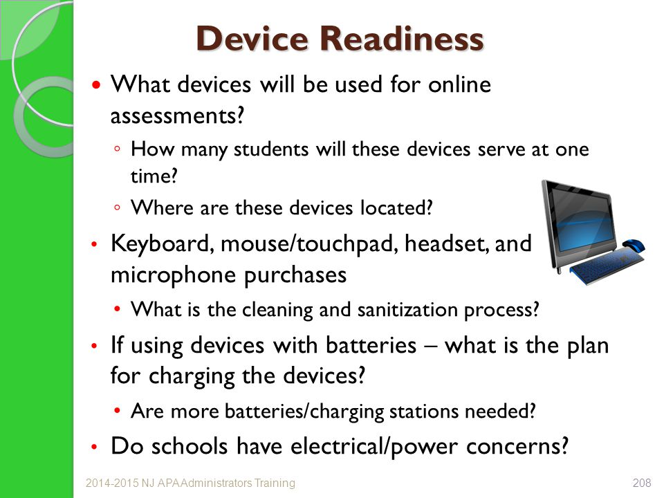 Device Readiness What devices will be used for online assessments.