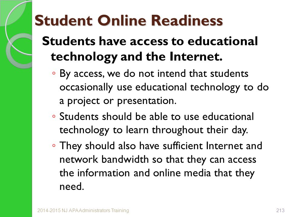 Student Online Readiness Students have access to educational technology and the Internet.