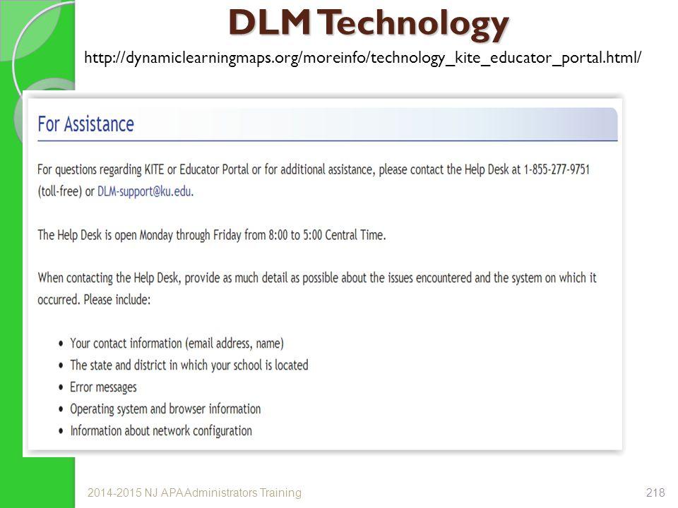 DLM Technology http://dynamiclearningmaps.org/moreinfo/technology_kite_educator_portal.html/ 2014-2015 NJ APA Administrators Training218