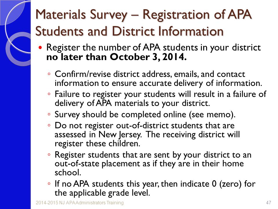 Materials Survey – Registration of APA Students and District Information Register the number of APA students in your district no later than October 3, 2014.