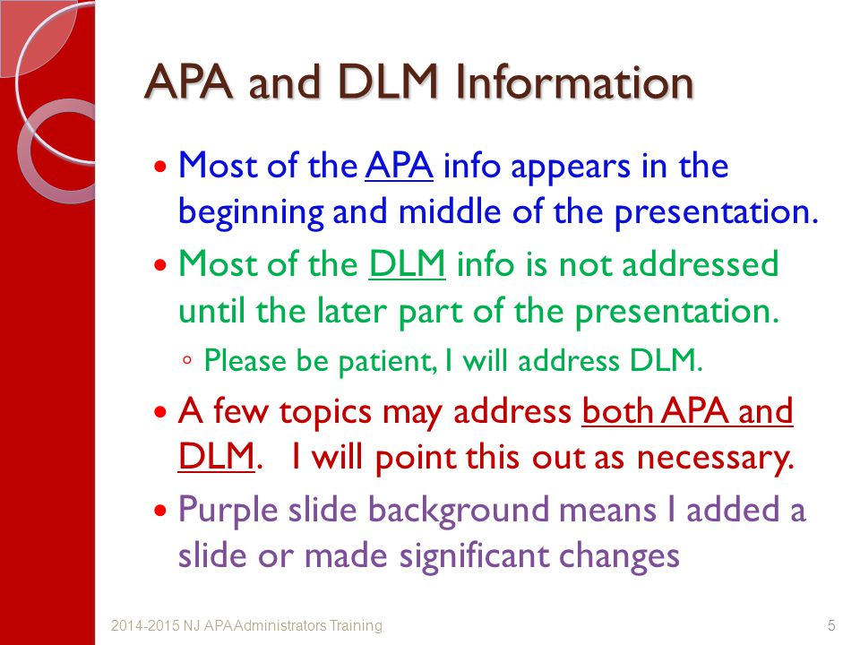 APA and DLM Information Most of the APA info appears in the beginning and middle of the presentation.
