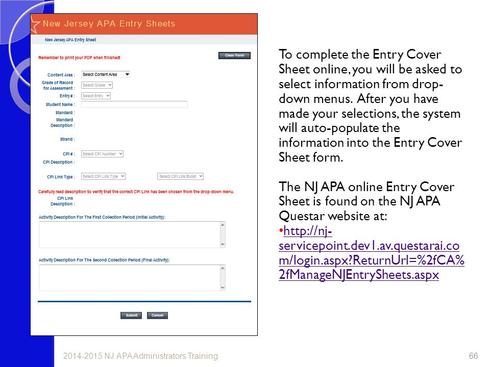To complete the Entry Cover Sheet online, you will be asked to select information from drop- down menus.