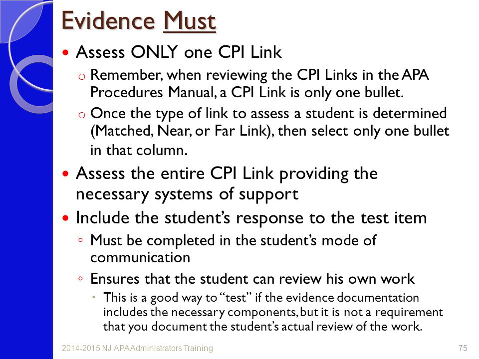 Assess ONLY one CPI Link o Remember, when reviewing the CPI Links in the APA Procedures Manual, a CPI Link is only one bullet.