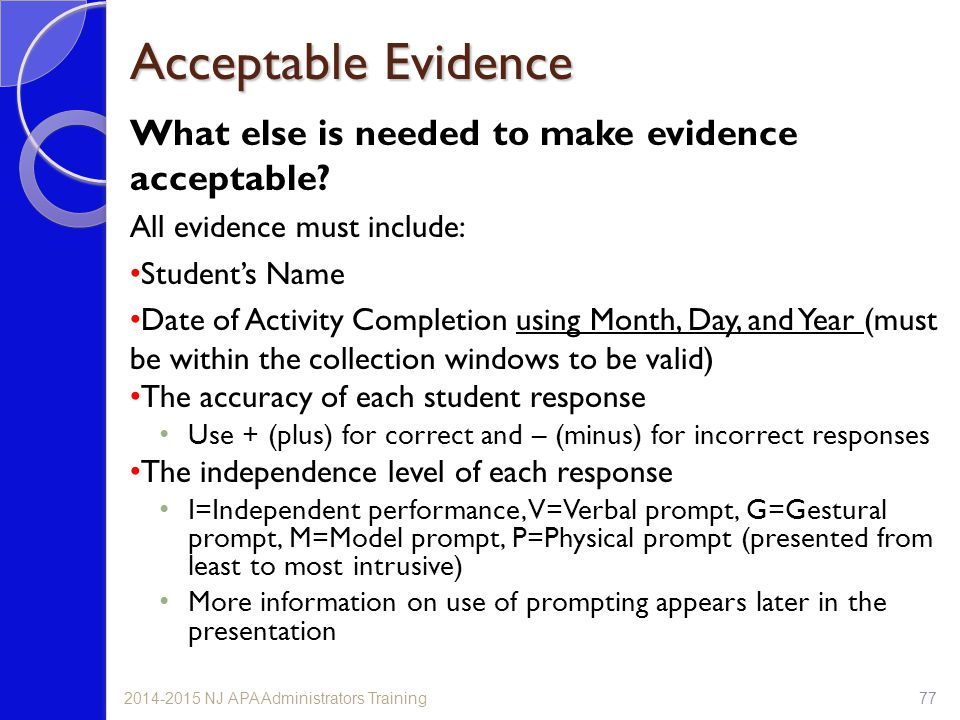 Acceptable Evidence What else is needed to make evidence acceptable? All evidence must include: Student's Name Date of Activity Completion using Month