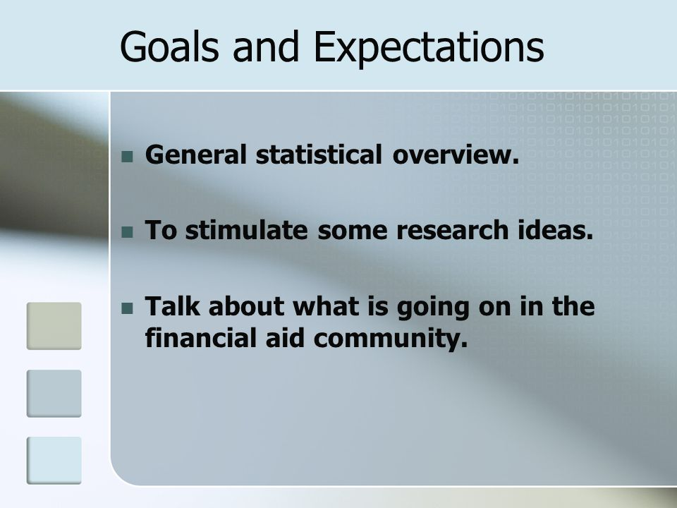 Goals and Expectations General statistical overview.