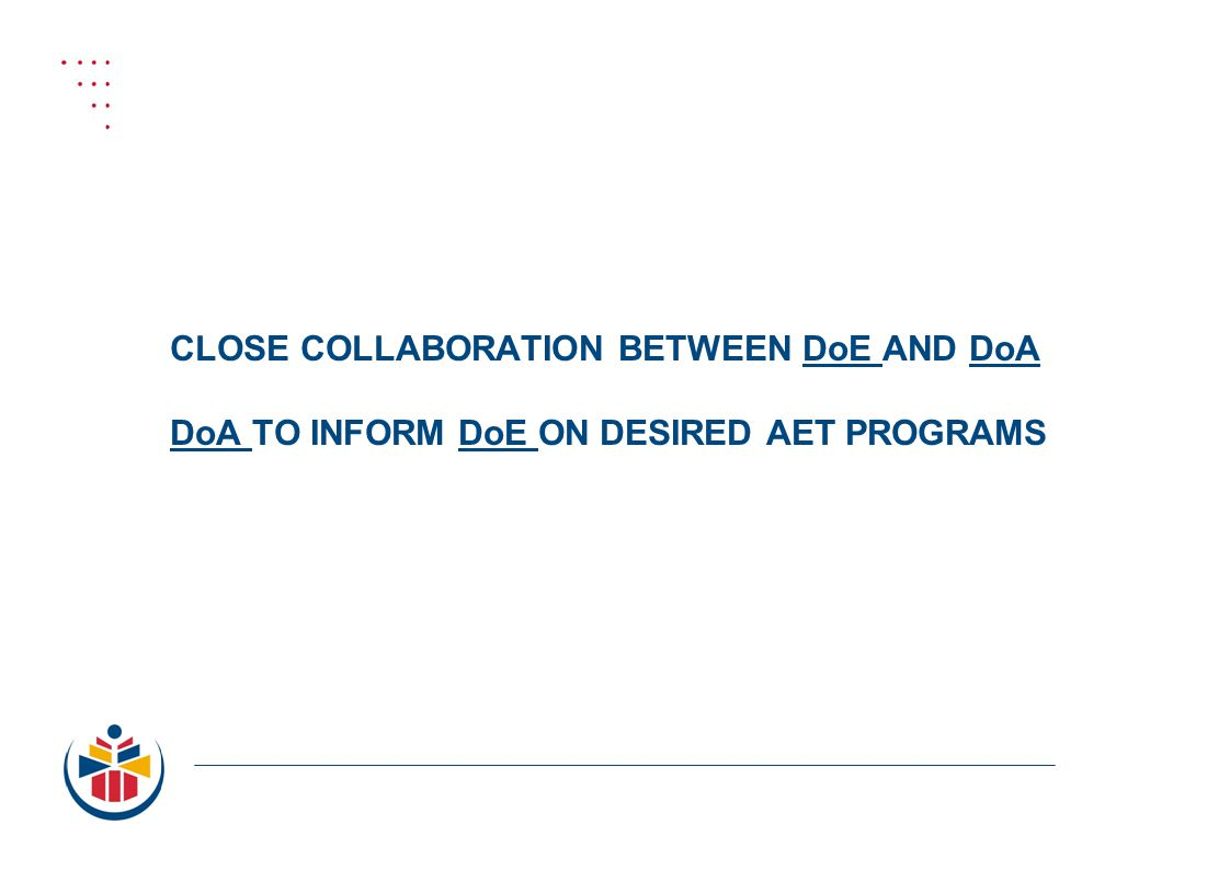 CLOSE COLLABORATION BETWEEN DoE AND DoA DoA TO INFORM DoE ON DESIRED AET PROGRAMS