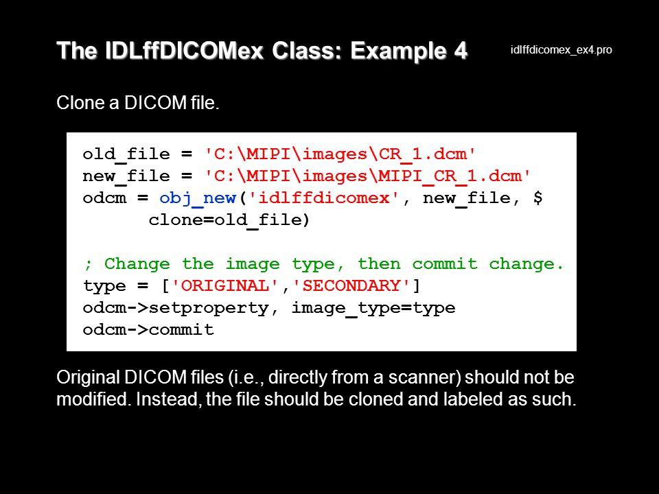 The IDLffDICOMex Class: Example 4 Clone a DICOM file.