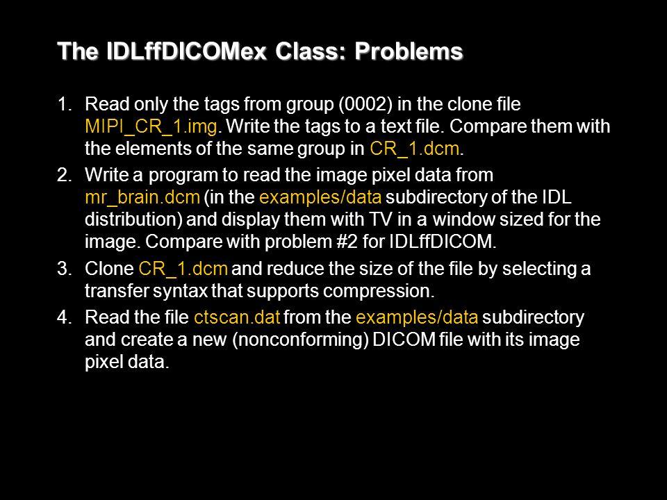 The IDLffDICOMex Class: Problems 1.