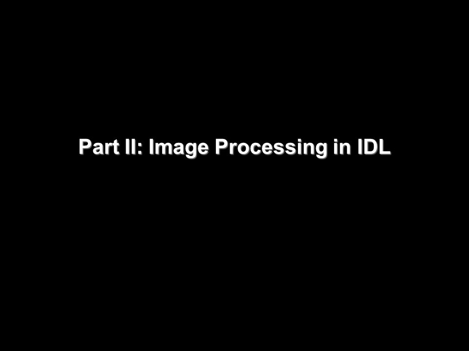 Part II: Image Processing in IDL