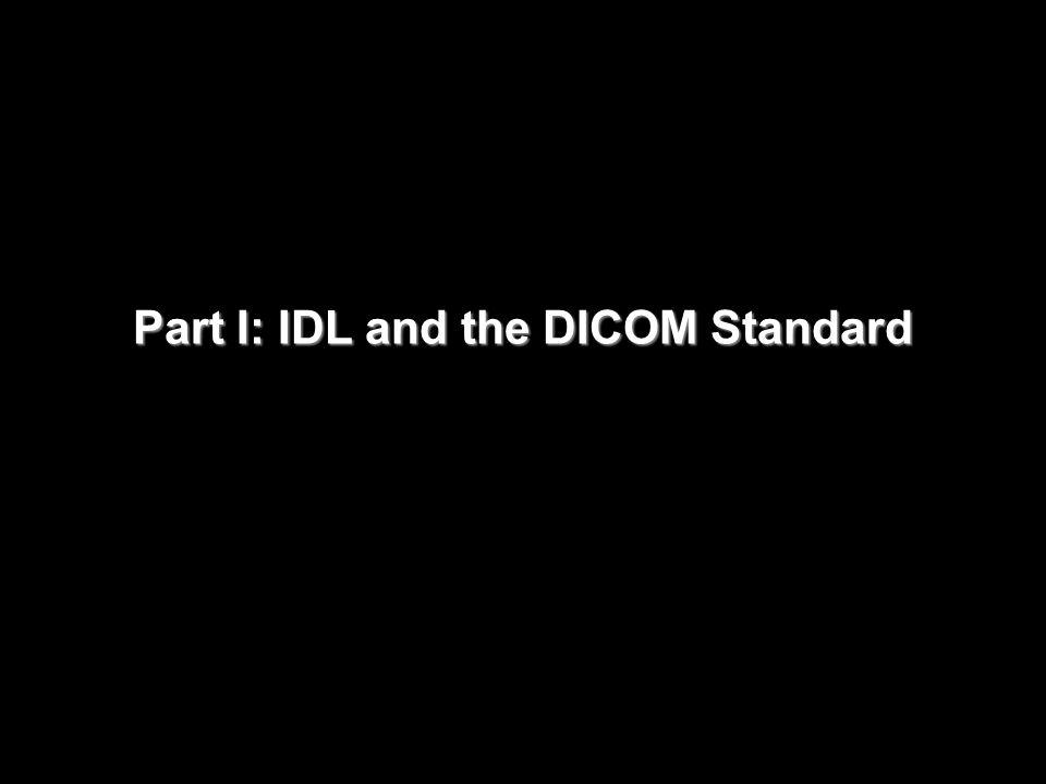 Part I: IDL and the DICOM Standard