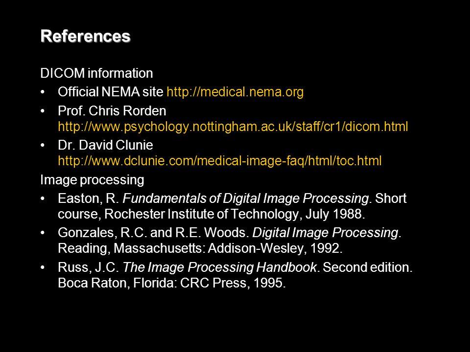 References DICOM information Official NEMA site http://medical.nema.org Prof.