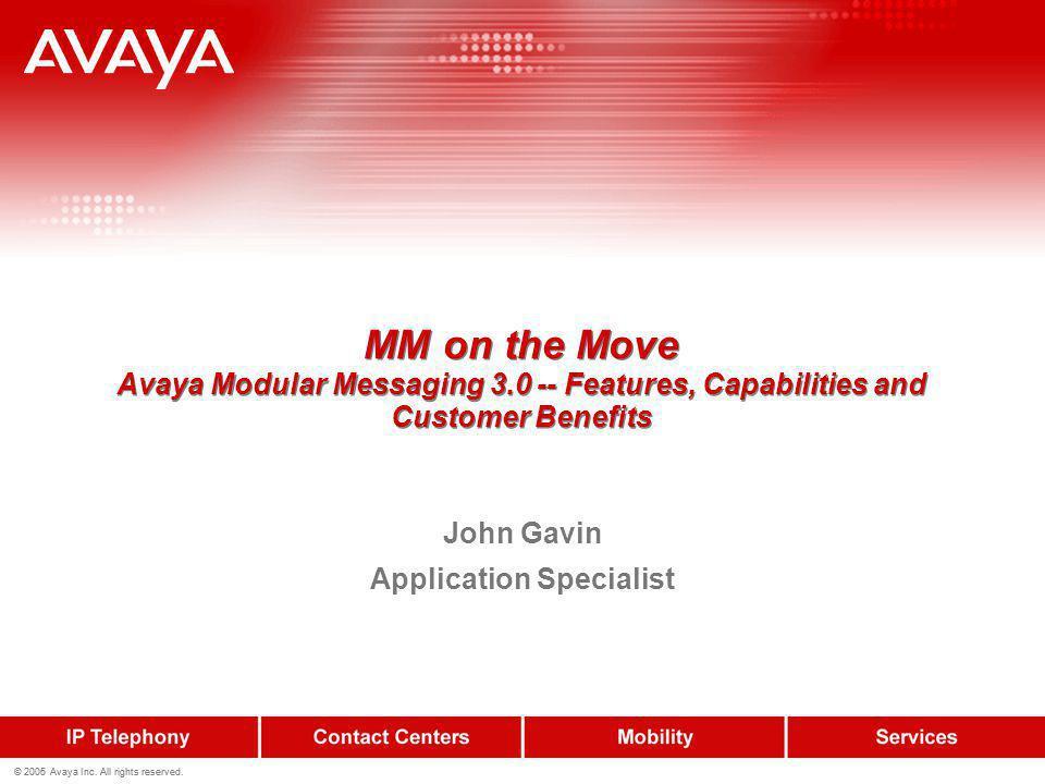 22 © 2006 Avaya Inc.All rights reserved. 22 © 2005 Avaya Inc.