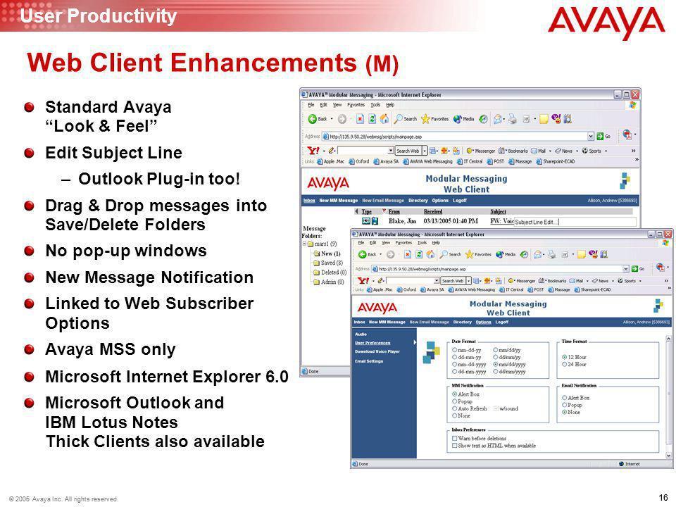 "16 © 2006 Avaya Inc. All rights reserved. 16 © 2005 Avaya Inc. All rights reserved. Web Client Enhancements (M) Standard Avaya ""Look & Feel"" Edit Subj"