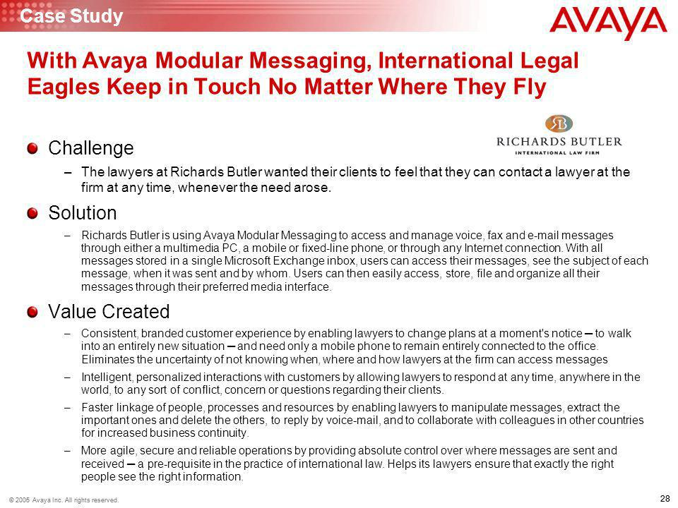 28 © 2006 Avaya Inc. All rights reserved. 28 © 2005 Avaya Inc. All rights reserved. With Avaya Modular Messaging, International Legal Eagles Keep in T