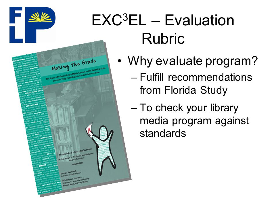 EXC 3 EL – Evaluation Rubric Why evaluate program.