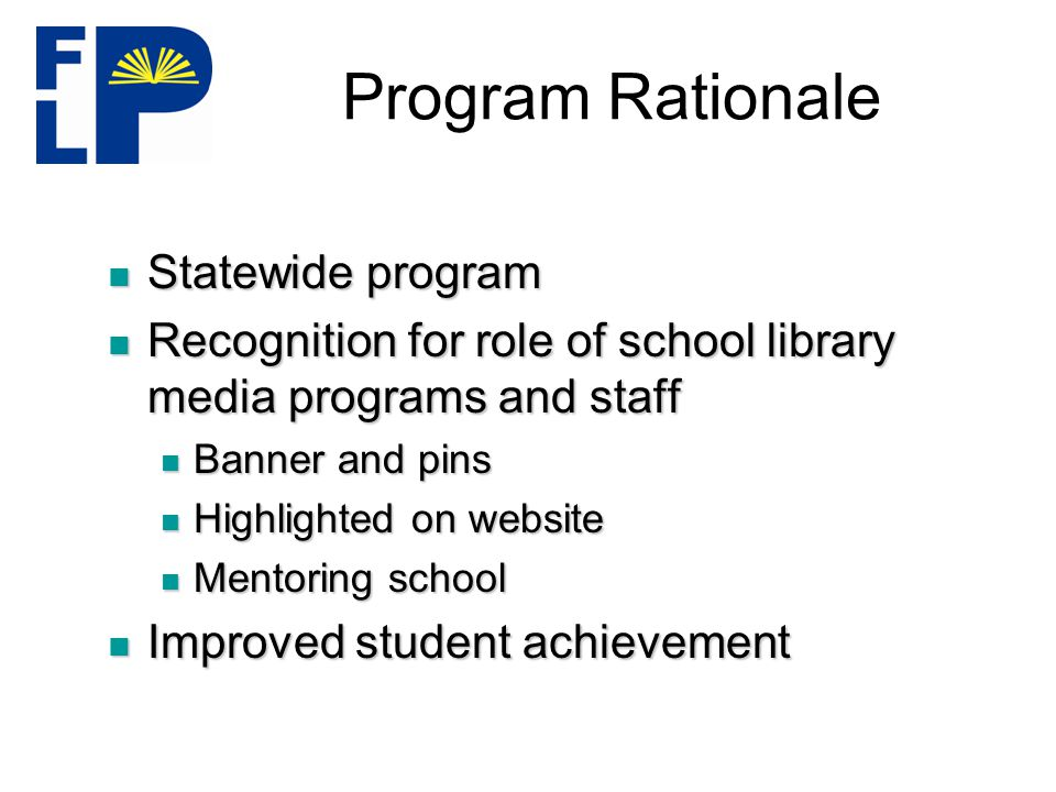 Program Awardees Schools that –Support quality school library programs –Place focus on collaboration and student achievement –Agree to serve as visitation sites for teams of educators desiring to increase their own collaborative practices