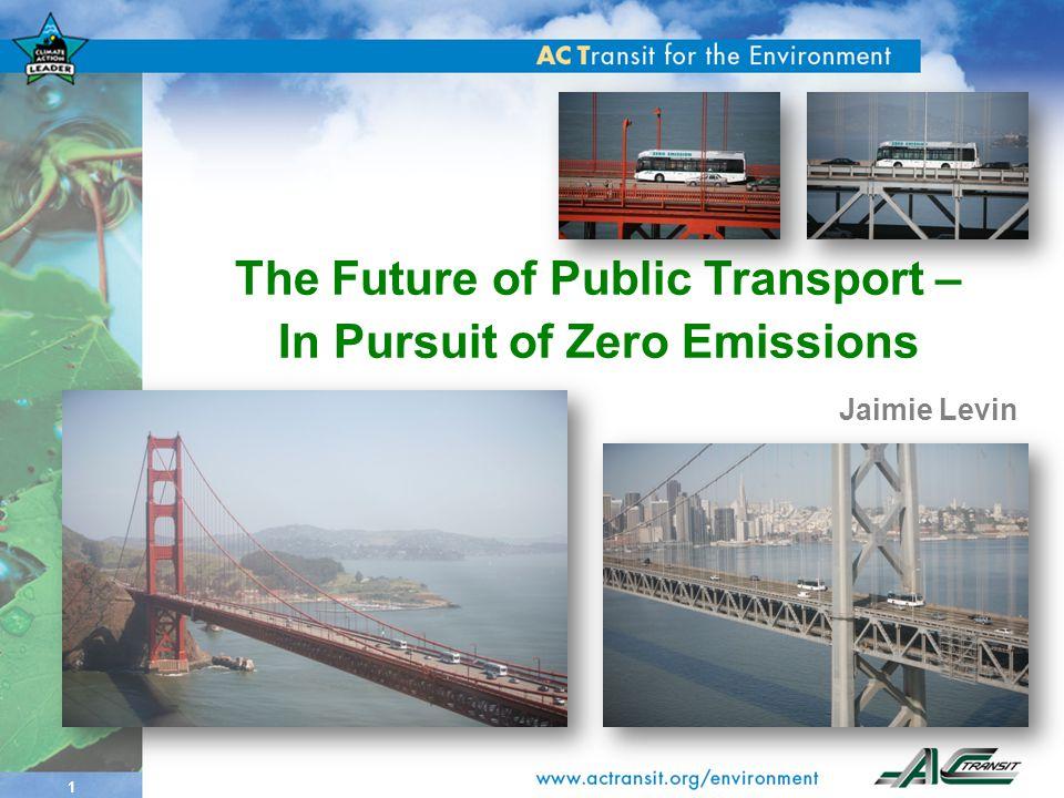 1 The Future of Public Transport – In Pursuit of Zero Emissions Jaimie Levin