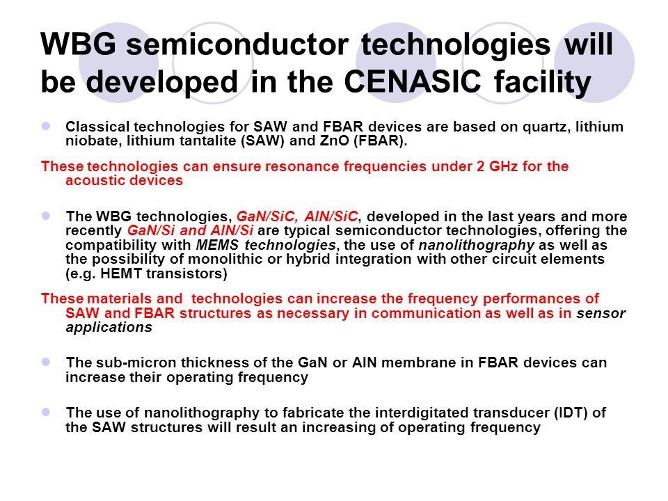 WBG semiconductor technologies will be developed in the CENASIC facility Classical technologies for SAW and FBAR devices are based on quartz, lithium