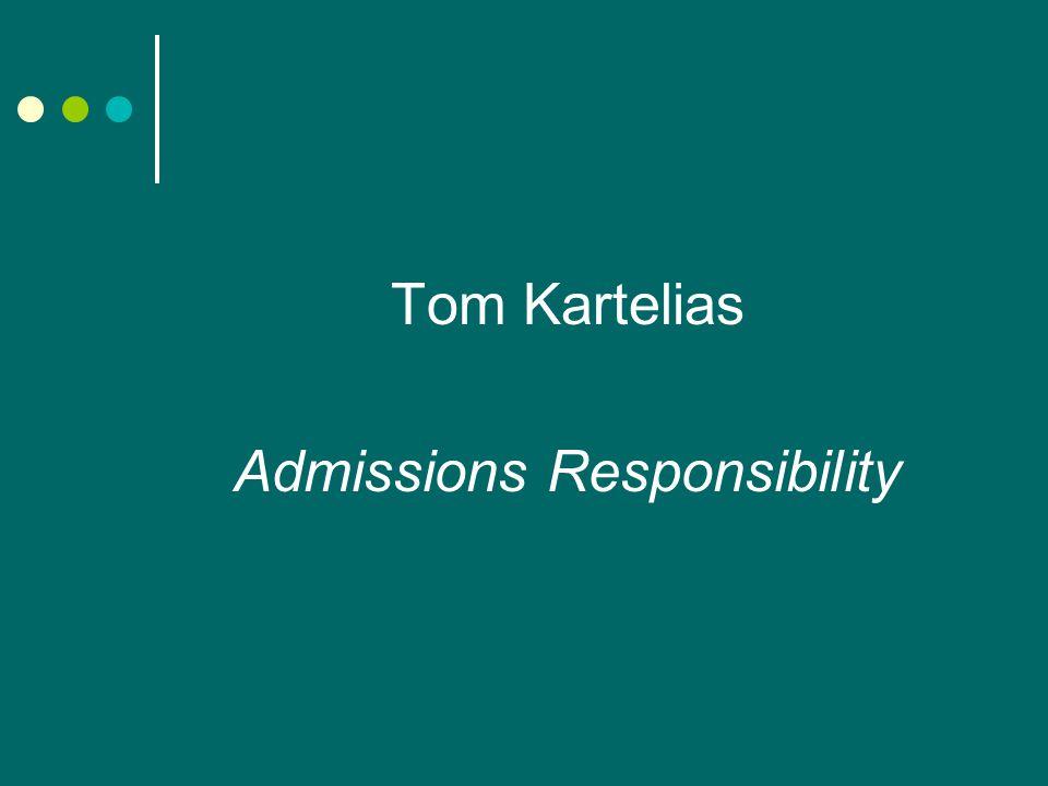 Tom Kartelias Admissions Responsibility