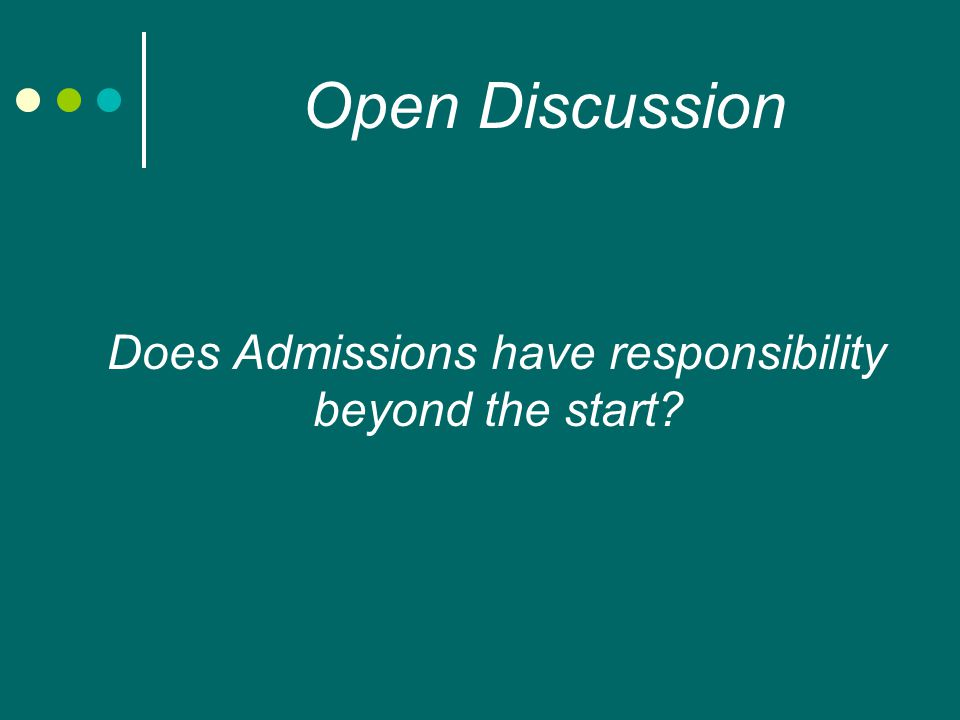 Does Admissions have responsibility beyond the start Open Discussion