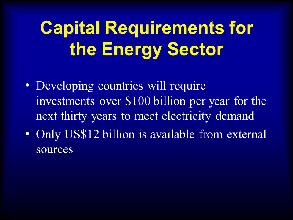 Capital Requirements for the Energy Sector (cont'd) (Source: IIEC, 1991)