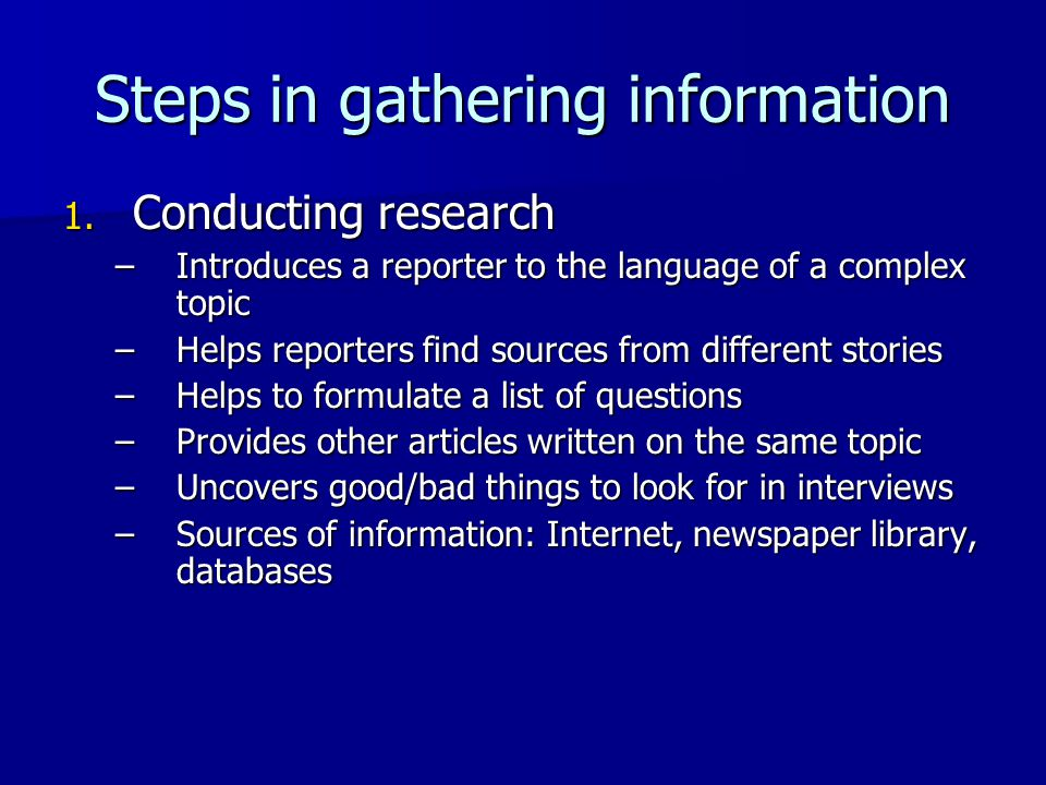 Steps in gathering information 1.