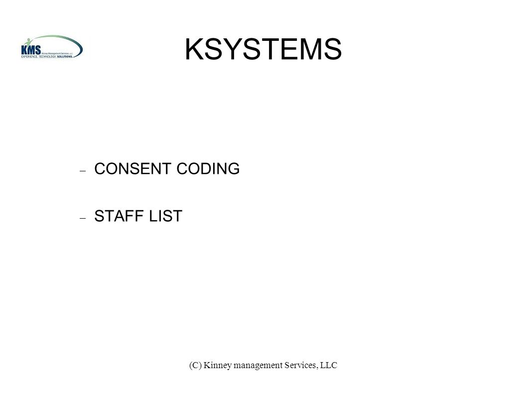 (C) Kinney management Services, LLC KSYSTEMS  CONSENT CODING  STAFF LIST
