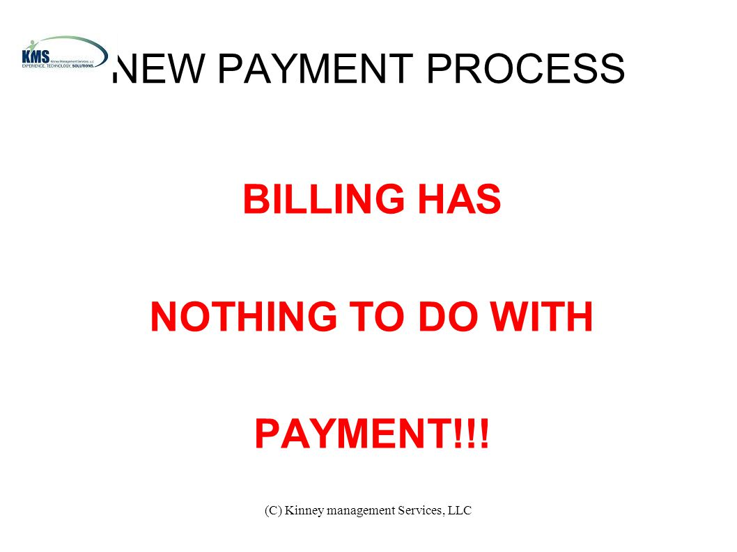 (C) Kinney management Services, LLC NEW PAYMENT PROCESS BILLING HAS NOTHING TO DO WITH PAYMENT!!!