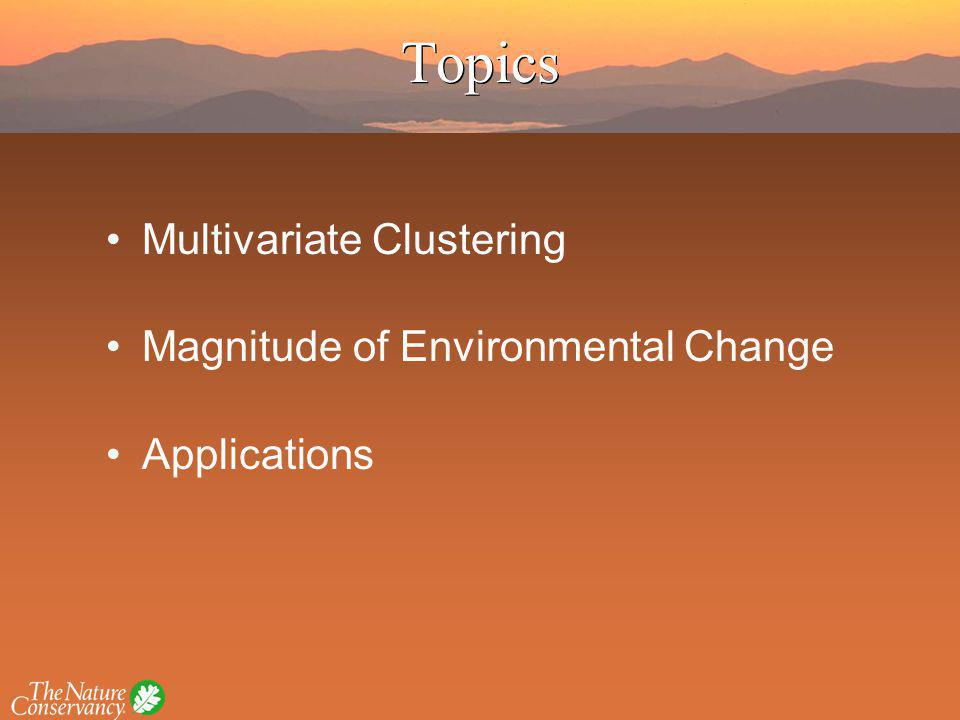Multivariate Clustering Magnitude of Environmental Change Applications Topics