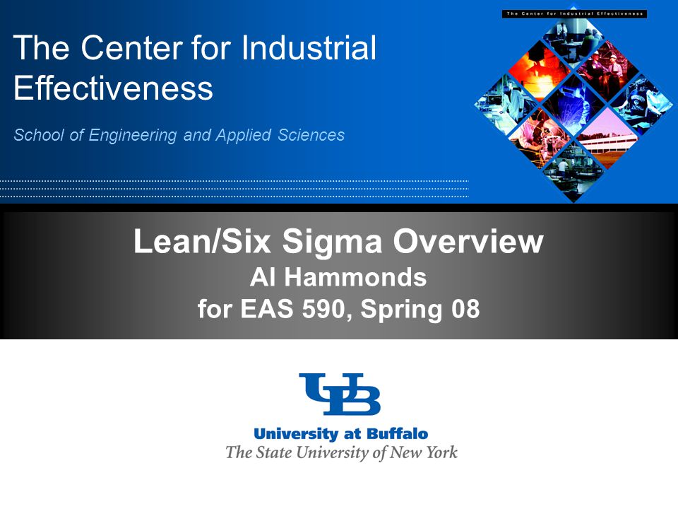 The Center for Industrial Effectiveness 1 Why are we here? Why do Lean?