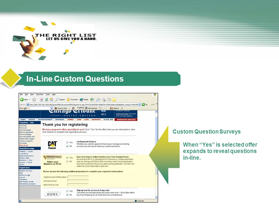 In-Line Custom Questions Custom Question Surveys When Yes is selected offer expands to reveal questions in-line.