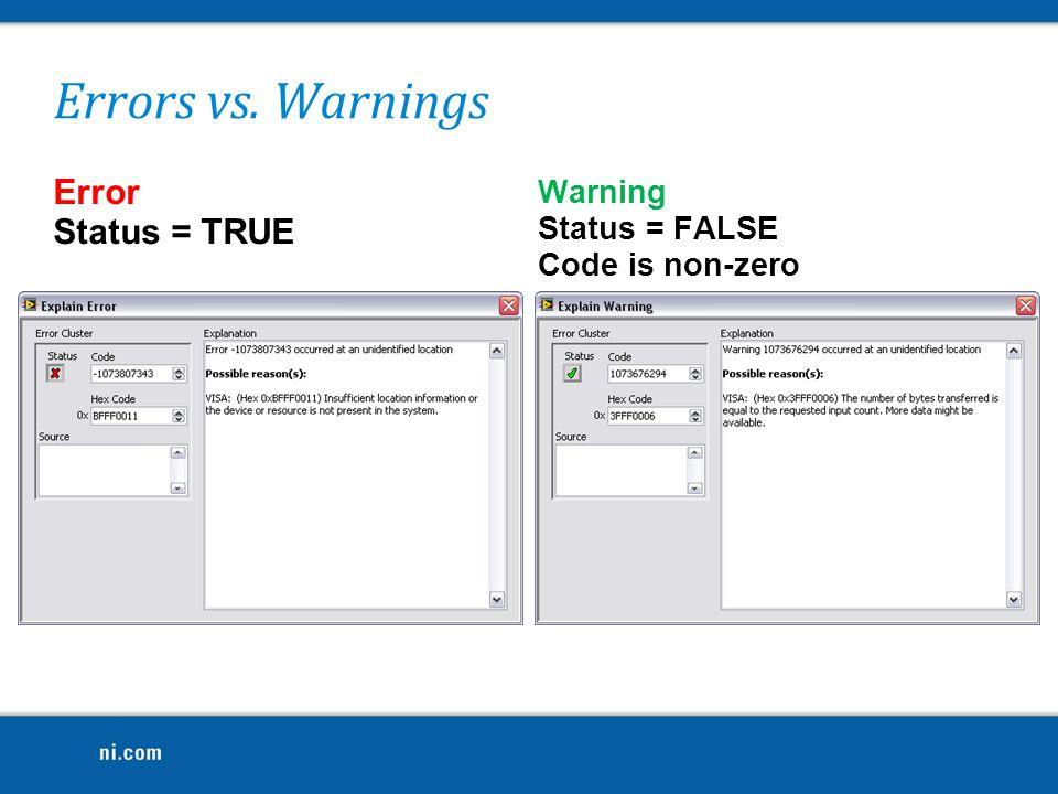 Error Status = TRUE Warning Status = FALSE Code is non-zero Errors vs. Warnings