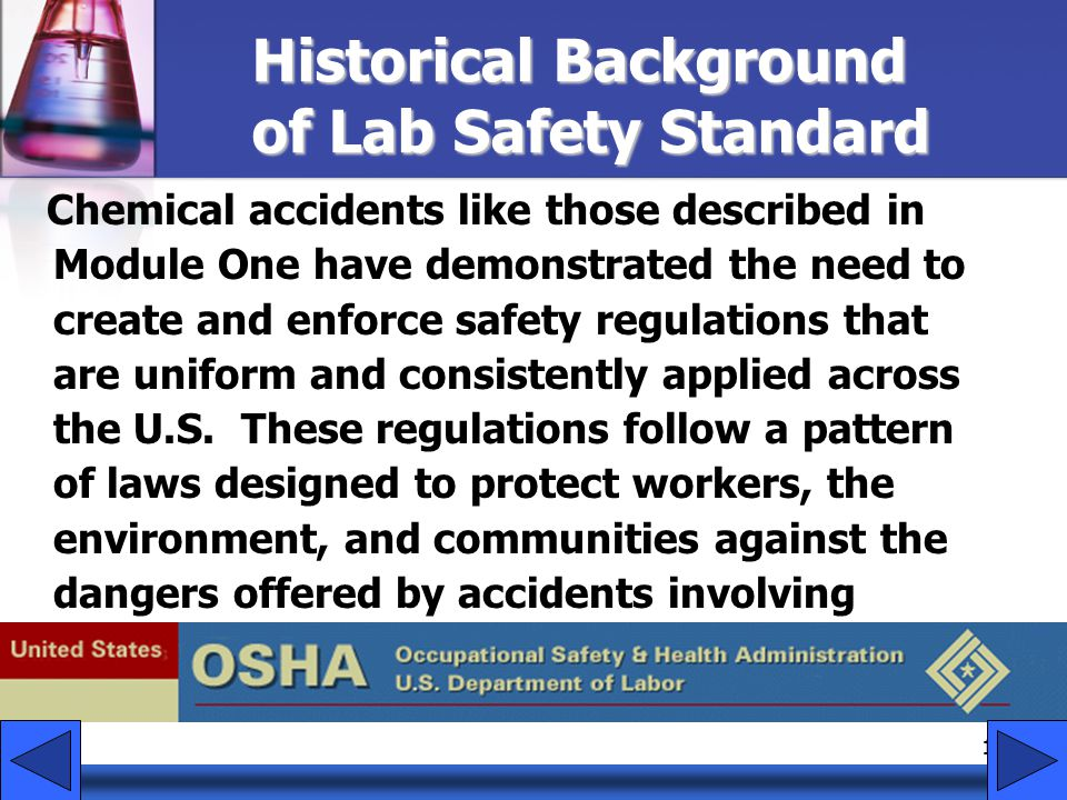 10 Historical Background of Lab Safety Standard Chemical accidents like those described in Module One have demonstrated the need to create and enforce