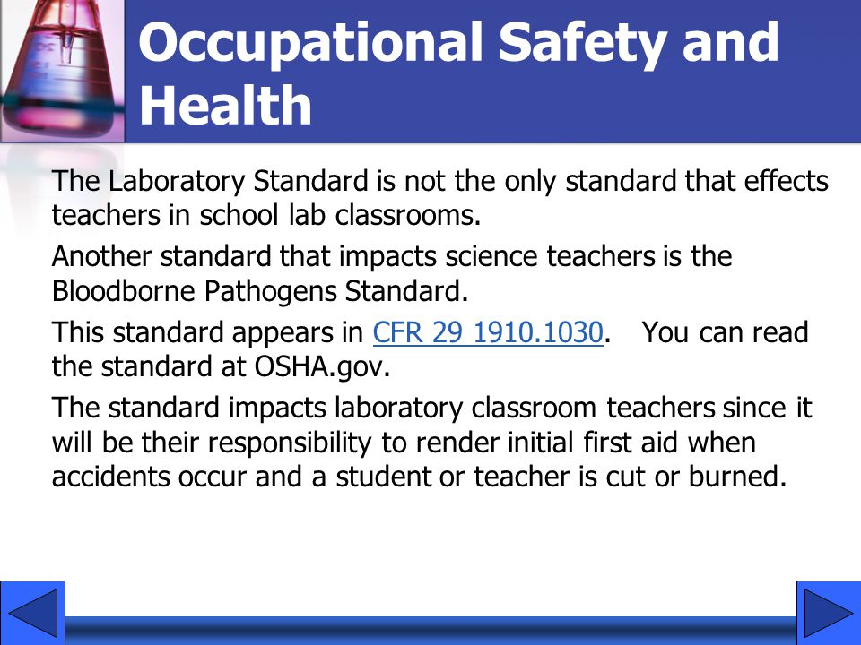 The Laboratory Standard is not the only standard that effects teachers in school lab classrooms. Another standard that impacts science teachers is the