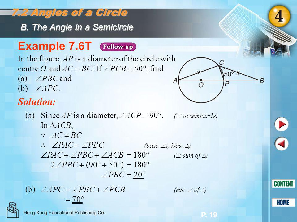 P. 19 Example 7.6T Solution: In the figure, AP is a diameter of the circle with centre O and AC  BC. If  PCB  50 , find (a)  PBC and (b)  APC. (