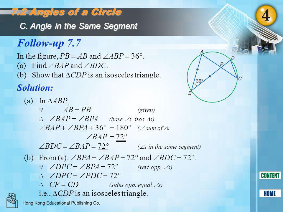 Follow-up 7.7 Solution: 7.2 Angles of a Circle In the figure, PB  AB and  ABP  36 . (a)Find  BAP and  BDC. (b)Show that  CDP is an isosceles tr