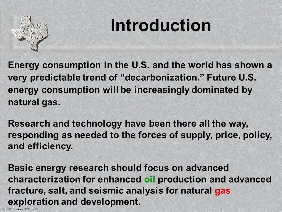 Scott W. Tinker, BEG, 2001 Introduction Energy consumption in the U.S.