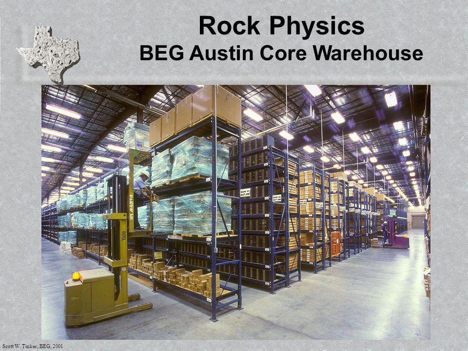 Scott W. Tinker, BEG, 2001 Rock Physics BEG Austin Core Warehouse