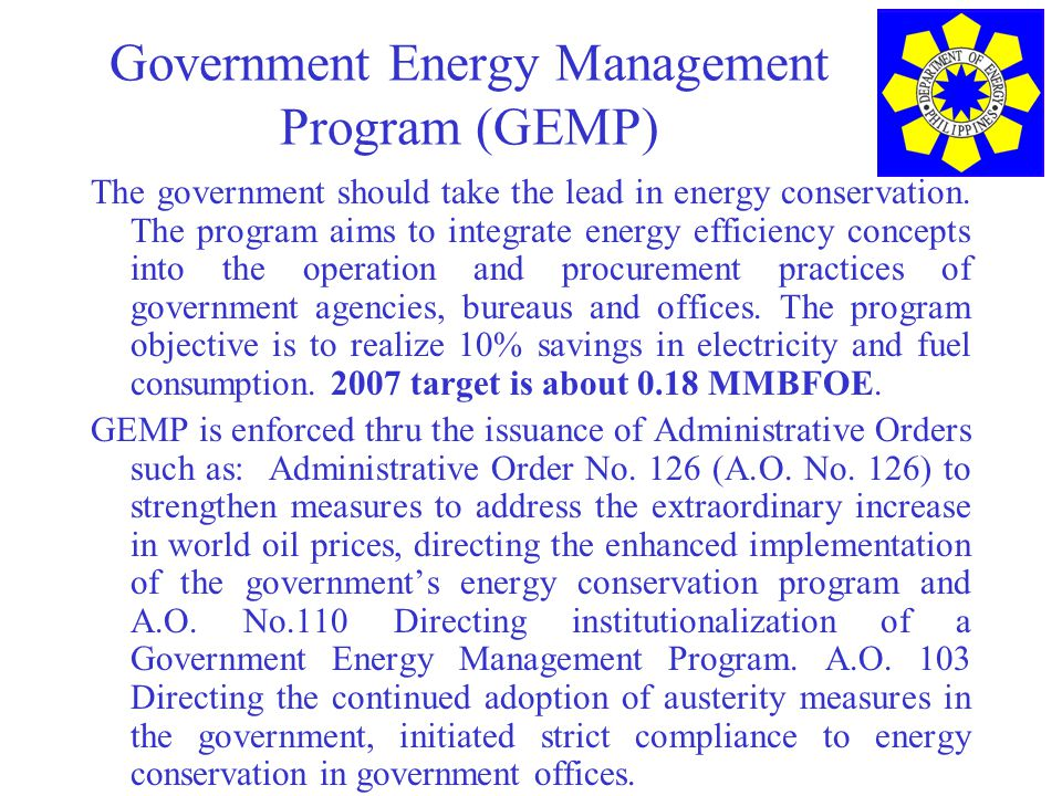 Government Energy Management Program (GEMP) The government should take the lead in energy conservation.